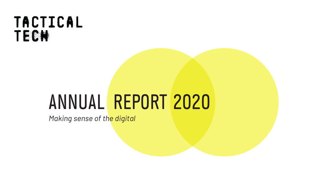 The words 'Annual Report 2020. Making sense of the digital' in black over two overlapping yellow circles. The black Tactical Tech logo is in the top-left
